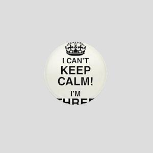 I Can't Keep Calm I'm Three Mini Button