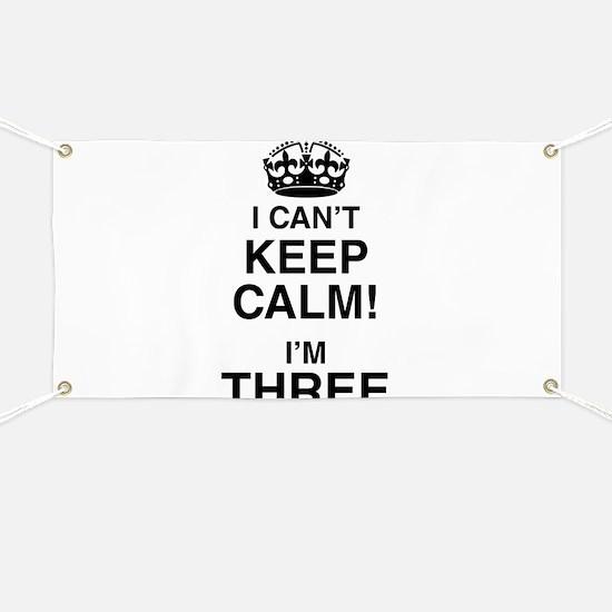 I Can't Keep Calm I'm Three Banner