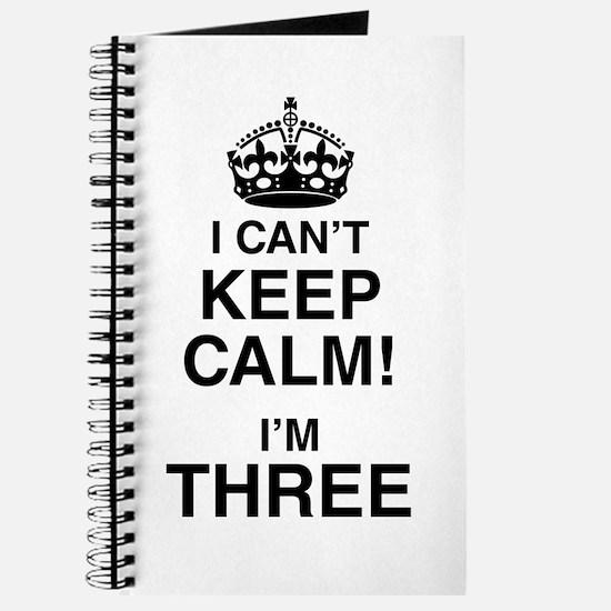 I Can't Keep Calm I'm Three Journal