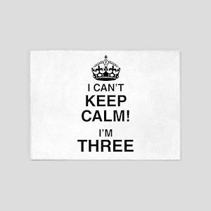 I Can't Keep Calm I'm Three 5'x7'Area Rug