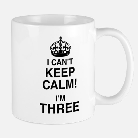 I Can't Keep Calm I'm Three Mugs