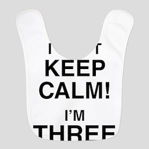 I Can't Keep Calm I'm Three Bib