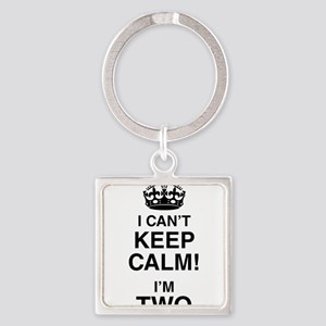 I Can't Keep Calm I'm Two Keychains