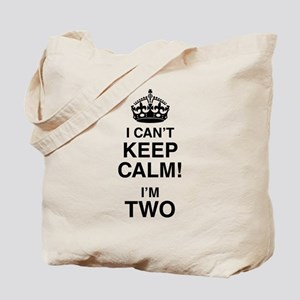 I Can't Keep Calm I'm Two Tote Bag