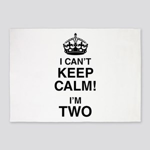 I Can't Keep Calm I'm Two 5'x7'Area Rug