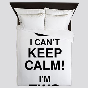 I Can't Keep Calm I'm Two Queen Duvet