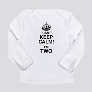 I Can't Keep Calm I'm Two Long Sleeve T-Shirt