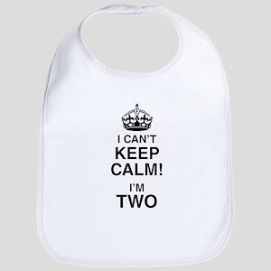 I Can't Keep Calm I'm Two Bib