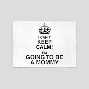 I Can't Keep Calm I'm Going To Be A Mommy 5'x7'Are