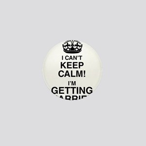 I Can't Keep Calm I'm Getting Married Mini Button