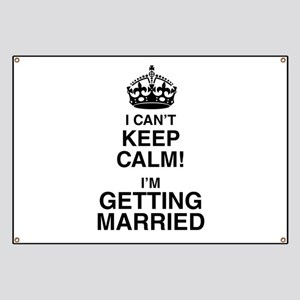 I Can't Keep Calm I'm Getting Married Banner