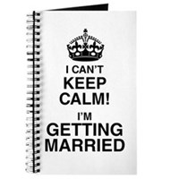 I Can't Keep Calm I'm Getting Married Journal