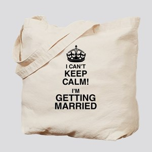 I Can't Keep Calm I'm Getting Married Tote Bag