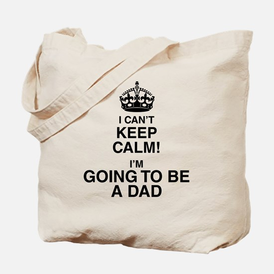 i cant keep calm im going to be a dad Tote Bag