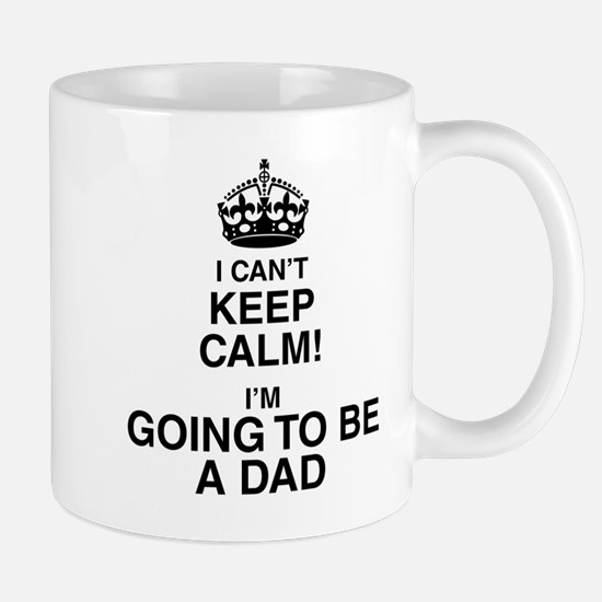 i cant keep calm im going to be a dad Mugs