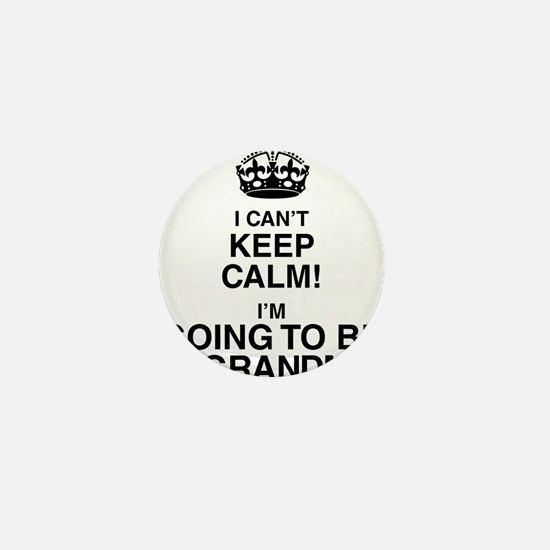i cant keep calm im going to be a grandma Mini But