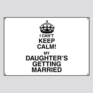 i cant keep calm my daughters getting married Bann