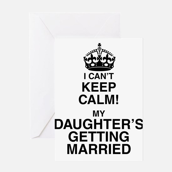 i cant keep calm my daughters getting married Gree