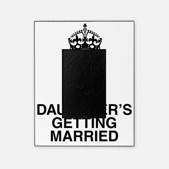 i cant keep calm my daughters getting married Pict