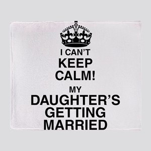 i cant keep calm my daughters getting married Thro