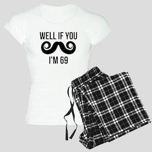 Well If You Mustache Im 69 Pajamas