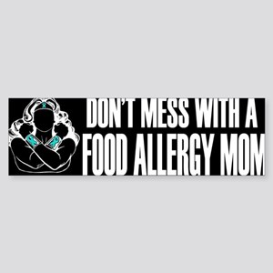 Don't Mess with a Food Allergy Mom Bumper Sticker