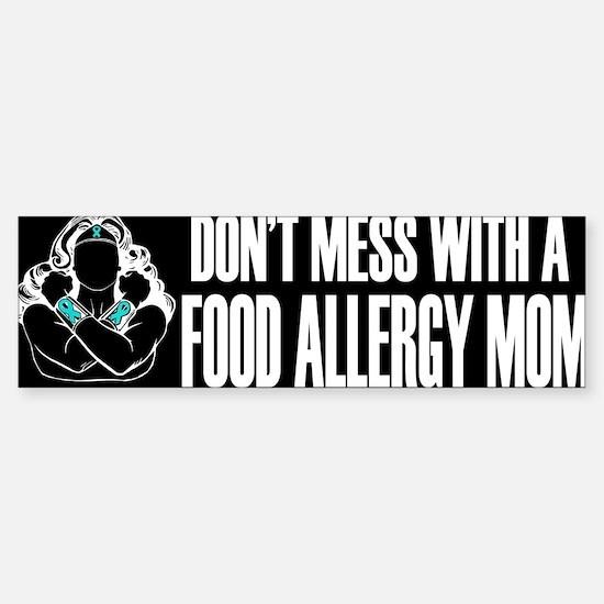 Don't Mess with a Food Allergy Mom Bumper Bumper Bumper Sticker