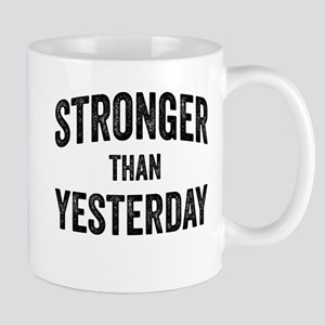 Stronger Than Yesterday Mugs