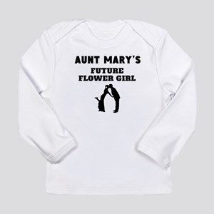 Aunts Future Flower Girl Long Sleeve T-Shirt