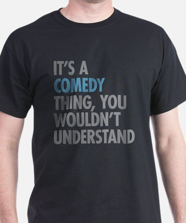 Comedy Thing T-Shirt