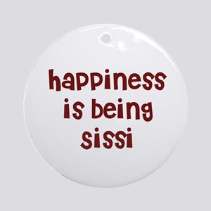 happiness is being Sissi Ornament (Round)