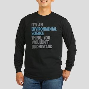 Environmental Science Thing Long Sleeve T-Shirt