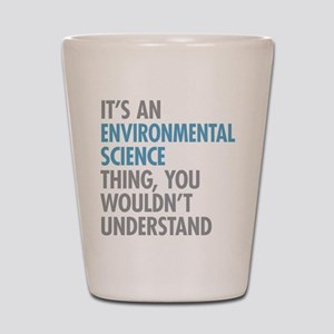 Environmental Science Thing Shot Glass