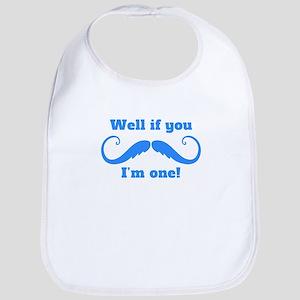 Well If You Mustache Im One Bib