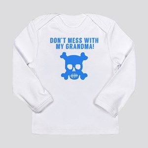 Don't Mess With My Grandma Long Sleeve T-Shirt