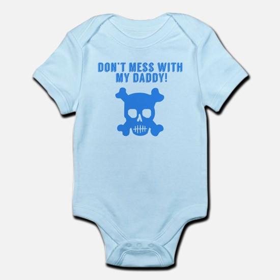 Don't Mess With My Daddy Body Suit