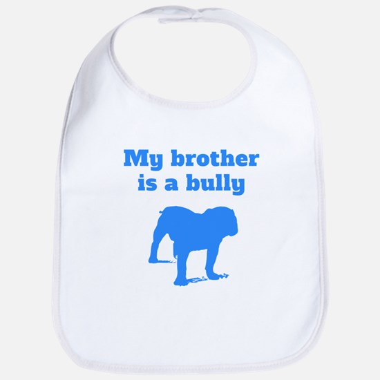 My Brother Is A Bully Bib