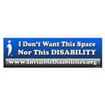 Don't Want Space Nor Disability Bumper Sticker