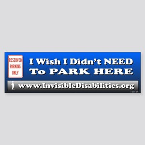 Wish I Didn't Need To Park Here Bumper Sticker