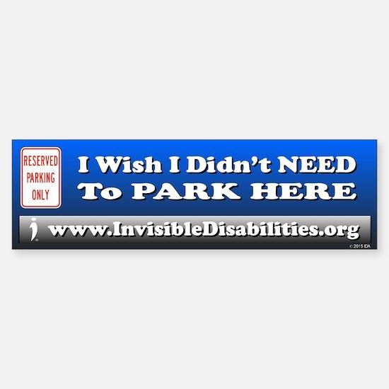 Wish I Didn't Need To Park Here Bumper Bumper Bumper Sticker