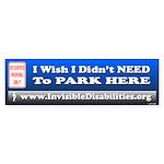 Wish I Didn't Need To Park Here Bumper Sticker