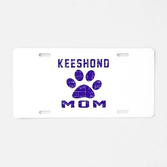 Keeshond mom designs Aluminum License Plate