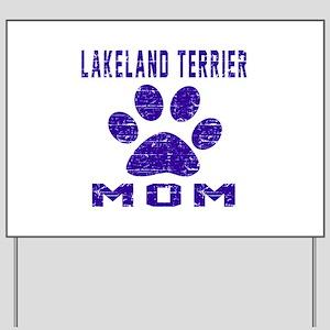 Lakeland Terrier mom designs Yard Sign