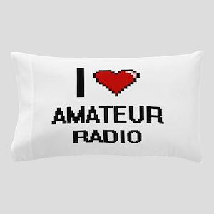 I Love Amateur Radio Digital Design Pillow Case