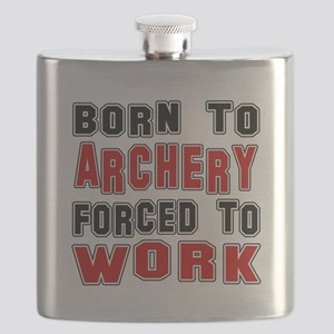 Born To Archery Forced To Work Flask