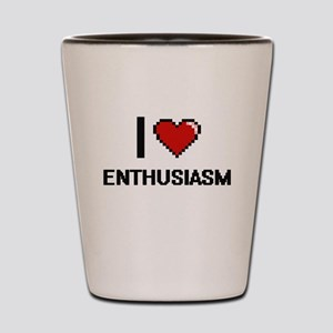 I Love Enthusiasm Digital Design Shot Glass
