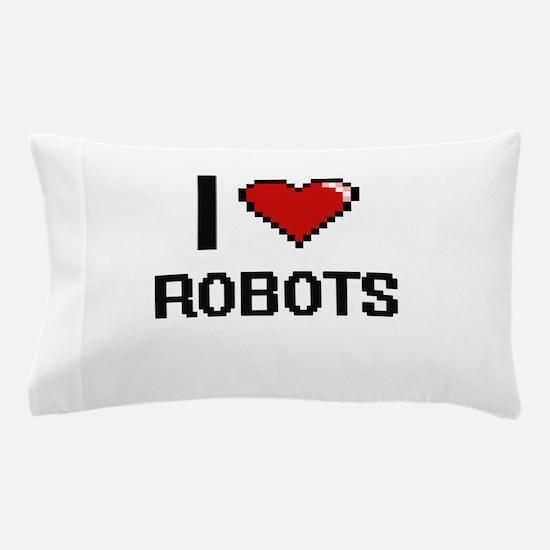 I Love Robots Digital Design Pillow Case