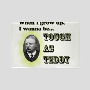 Tough as Teddy Rectangle Magnet