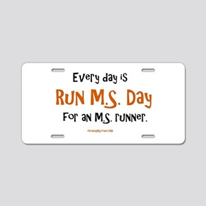 Every Day is Run MS Day for Aluminum License Plate