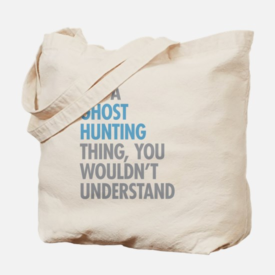 Ghost Hunting Thing Tote Bag